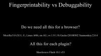 Fingerprintability vs Debuggability