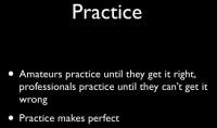 'Practice makes perfect'