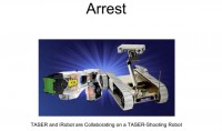 Robotic mechanisms that can arrest people are already appearing out there