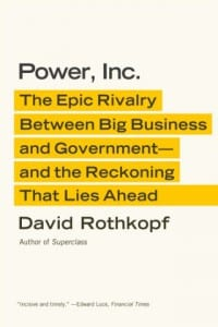David Rothkopf's book 'Power, Inc.'