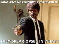 They speak OPSEC in what?