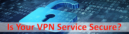 Is Your VPN Service Secure?
