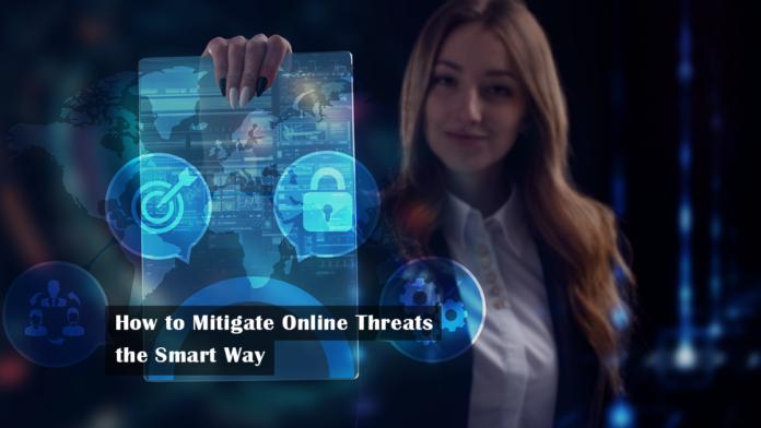 How to Mitigate Online Threats the Smart Way
