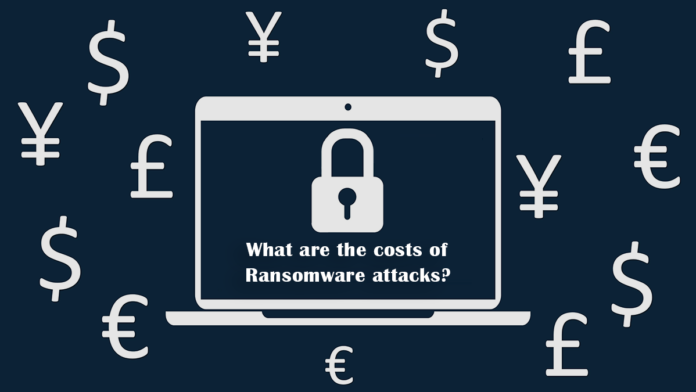 What are the costs of Ransomware attacks?