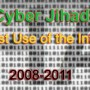 Cyber Jihad: Jihadist Use of the Internet 2008-2011
